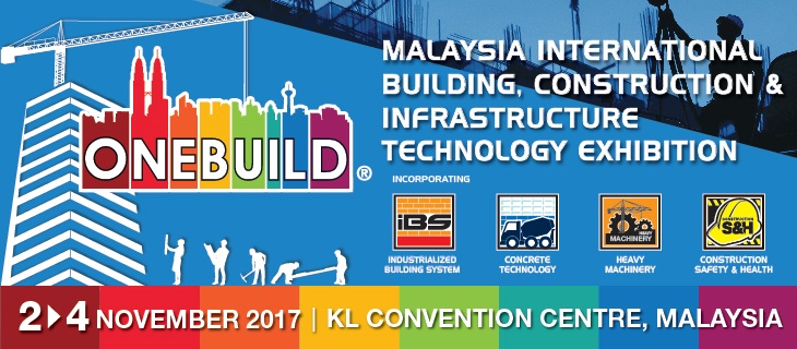 ONEBUILD 2017 - MALAYSIA INTERNATIONAL BUILDING, CONSTRUCTION & INFRASTRUCTURE TECHNOLOGY EXHIBITION