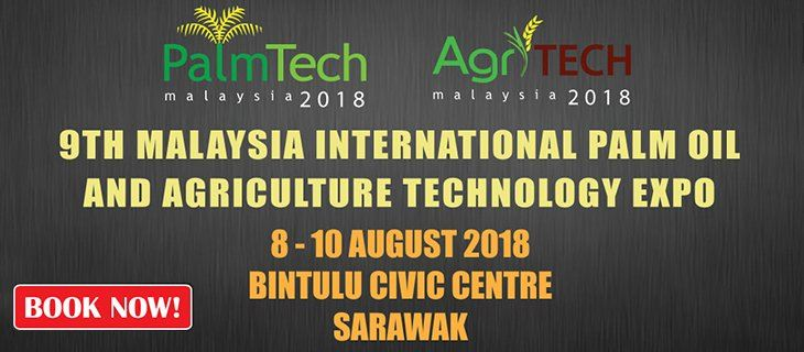 9th Malaysia International Palm Oil & Agriculture Equipment Technology Expo (PALMTECH & AGRITECH)