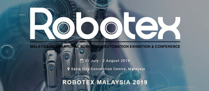 Malaysia International Robotics & Automation Exhibition & Conference (Robotex 2019)